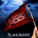 BLANCA WHITE – RESURGENCE OF ROCK