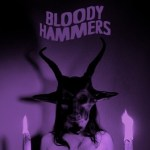"BLOODY HAMMERS Unleash New Song ""Souls on Fire"" from Self-Titled Debut LP"