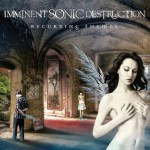 IMMINENT SONIC DESTRUCTION Premiere New Video!