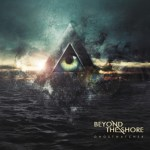 Beyond the Shore signs with Metal Blade Records!