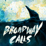 BROADWAY CALLS ANNOUNCE WEST COAST TOUR IN SUPPORT OF NEW ALBUM OUT FEB 5