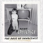 RICHIE ONORI – The Days Of Innocence