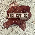 JUGGERNAUGHT – Bring The Meat Back