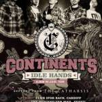 "CONTINENTS EXPLODE ONTO THE SCENE WITH ""IDLE HANDS"" MUSIC VIDEO"