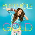 Britt Nicole's Grammy Nominated Album Gold Out Feb 26th – Single Currently #29 on the Top 40 Radio Charts