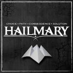 HAILMARY – Choice. Path. Consequence. Solution.