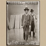RUSSELL MORRIS – Sharkmouth