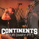 CONTINENTS RELEASE TOUR DIARY #1