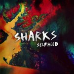 """Sharks Unveil New Track  """"Sunday's Hand"""" From Forthcoming Album """"Selfhood"""""""