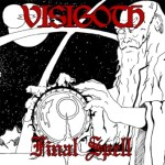 "Cruz Del Sur Music Releasing Vinyl Edition of VISIGOTH's ""Final Spell"""