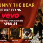 "THE BUNNY THE BEAR PREMIERE ""IN LIKE FLYNN"" MUSIC VIDEO ON VEVO"