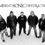 IMMINENT SONIC DESTRUCTION Prepare for North American Tour – Video Posted!