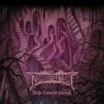 """ZOMBIEFICATION's """"At the Caves of Eternal"""" Out Now North America"""