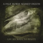 A PALE HORSE NAMED DEATH Lay My Soul to Waste Out Tomorrow – New Song Streaming on Bloody Disgusting