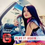 "KEMOSABE / RCA RECORDS ARTIST BECKY G PARTNERS WITH VEVO & UNIVISION TO PREMIERE THE MUSIC VIDEO FOR ""PLAY IT AGAIN"" ON MAY 6TH"