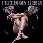 """FREEDOMS REIGN Release Video For """"Up From Down"""""""
