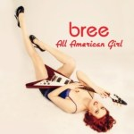 Hear Nashville Rocker bree Exclusive Song Stream and Album Download (album out 6/18)