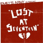 Emily's Army 'Lost At Seventeen' — OUT NOW!