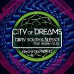 """ASTRALWERKS TO RELEASE SHOWTEK REMIX FOR """"CITY OF DREAMS"""" BY DIRTY SOUTH & ALESSO FT. RUBEN HAZE ON JUNE 25TH"""