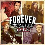 FOREVER THE SICKEST KIDS – J.A.C.K.