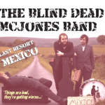 THE BLIND DEAD McJONES BAND – Last Resort Mexico