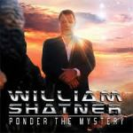 CD REVIEW: William Shatner – Ponder The Mystery