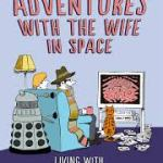 BOOK REVIEW: Adventures With the Wife In Space: Living With Doctor Who by Neil Perryman