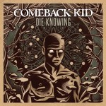 CD REVIEW: COMEBACK KID – Die Knowing
