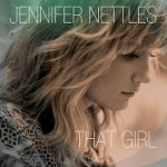 CD REVIEW: JENNIFER NETTLES – That Girl