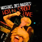 CD REVIEW: MICHAEL DES BARRES – Hot n' Sticky Live