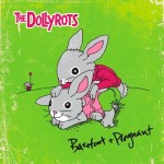 CD REVIEW: THE DOLLYROTS – Barefoot And Pregnant