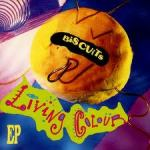Shane's Music Challenge: LIVING COLOUR – 1991 – Biscuits EP