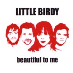 Shane's Rock Challenge: LITTLE BIRDY – Beautiful To Me [CD Single]