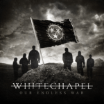 CD REVIEW: WHITECHAPEL – Our Endless War