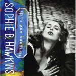 Shane's Music Challenge: SOPHIE B HAWKINS – Tongues & Tails