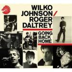CD REVIEW: WILCO JOHNSON & ROGER DALTREY – Going Back Home