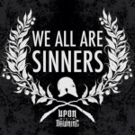 CD REVIEW: UPON THIS DAWNING – We Are All Sinners