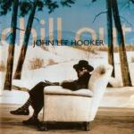 Shane's Rock Challenge: JOHN LEE HOOKER – 1995 – Chill Out