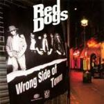 Shane's Rock Challenge: RED DOGS – 1990 – Wrong Side Of Town