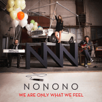 CD REVIEW: NONONO – We Are Only What We Feel