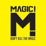 CD REVIEW: MAGIC! – Don't Kill The Magic