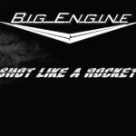 CD REVIEW: BIG ENGINE – Shot Like A Rocket