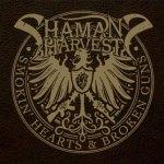 CD REVIEW: SHAMAN's HARVEST – Smokin' Hearts & Broken Guns
