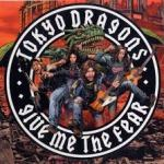 Shane's Rock Challenge: TOKYO DRAGONS – 2005 – Give Me The Fear