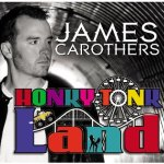 CD REVIEW: JAMES CAROTHERS – Honky Tonk Land