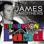 CD REVIEW: JAMES CAROTHERS – Honky Tonk Land