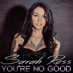 CD REVIEW: SARAH ROSS – You're No Good [Single]
