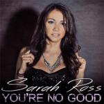 CD REVIEW: SARAH ROSS – You're No Good [Single]