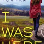 BOOK REVIEW: I Was Here by Gayle Forman