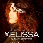 CD REVIEW: MELISSA MANCHESTER – You Gotta Love The Life